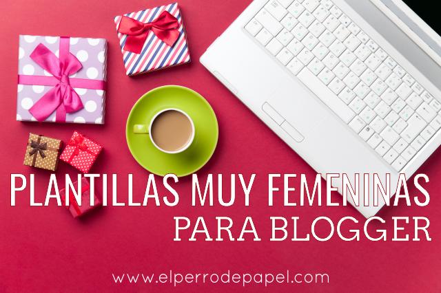 7 plantillas profesionales, responsive y muy femeninas para blogger
