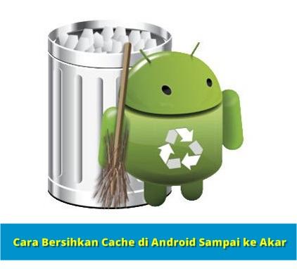 Membersihkan file cache di Android