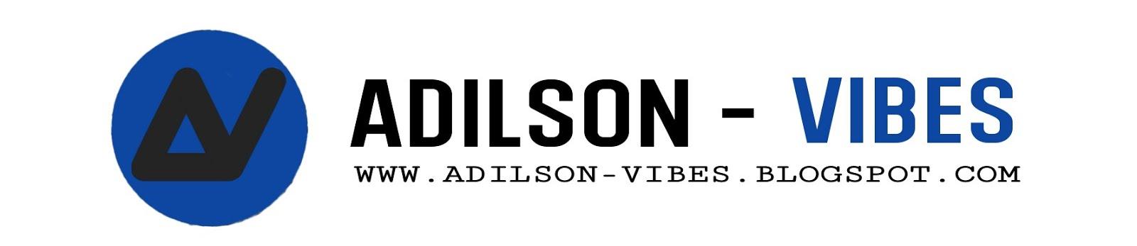Adilson Vibes | Músicas | Vídeos | Álbuns | Mixtapes