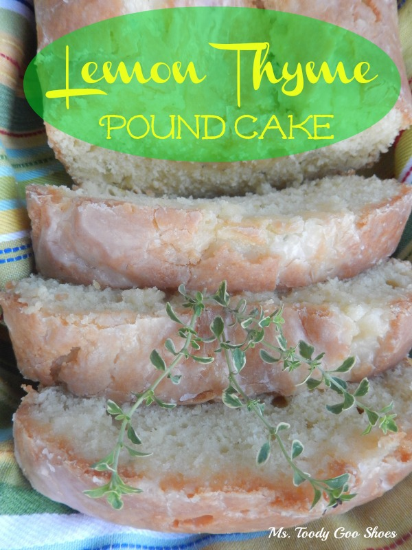 Lemon Thyme Pound Cake --- Ms. Toody Goo Shoes