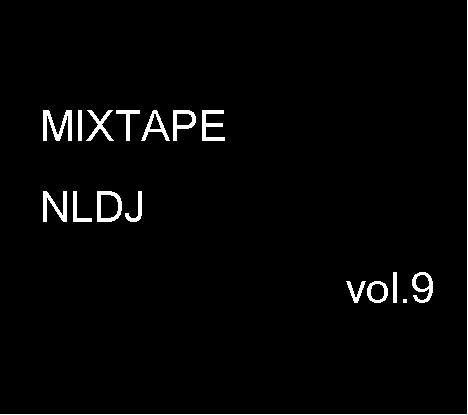 MIXTAPE NLDJ vol.9