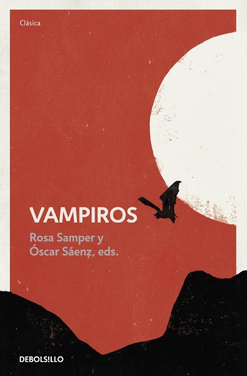 Vampiros (DeBolsillo) - Rosa Samper y Oscar Sáenz (eds.)