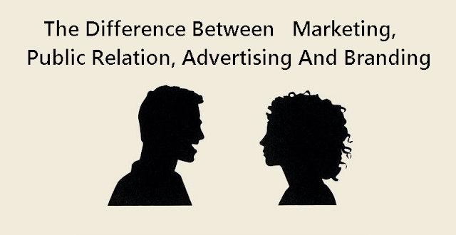 Image:  The Difference Between Marketing, Public Relation, Advertising And Branding