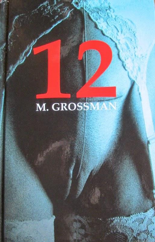 """""""Dwanaście"""" - M. Grossman"""