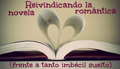 Reivindicando la novela romántica