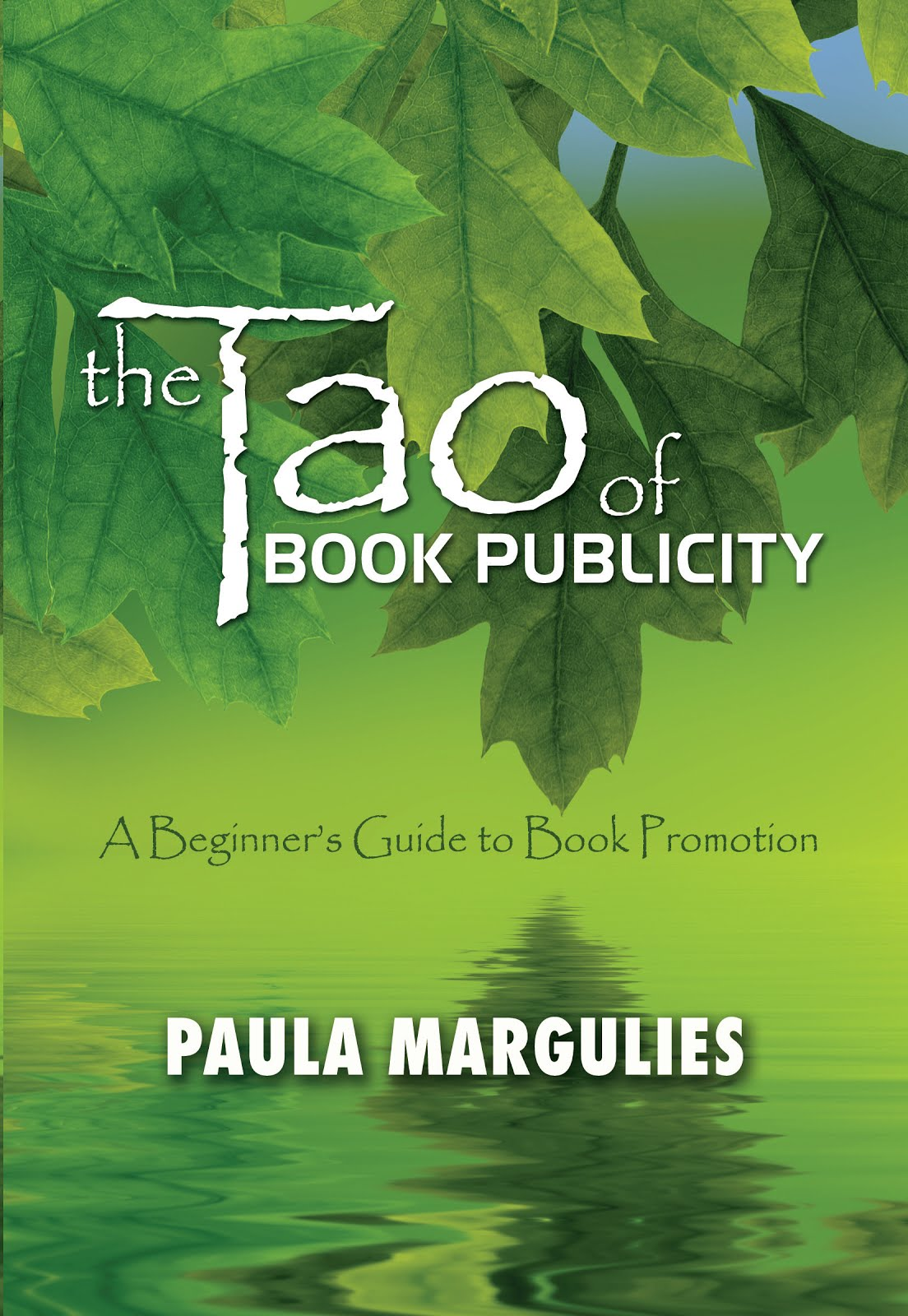 The Tao of Book Publicity: A Beginner's Guide to Book Promotion