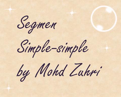 segmen simple-simple by mohd zuhri