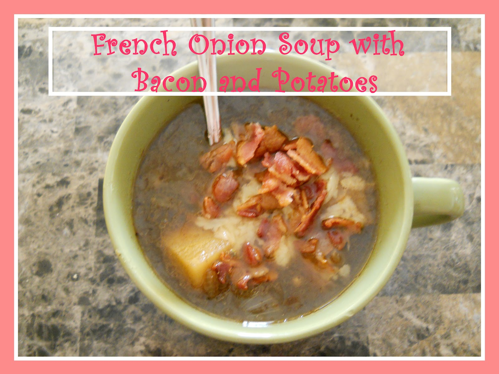 Real Life Simple: French Onion Soup with Bacon and Potatoes