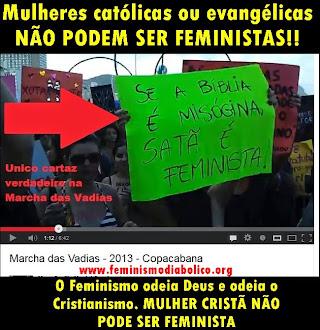 Mulheres Católicas ou Evangélicas NÃO PODEM SER FEMINISTAS