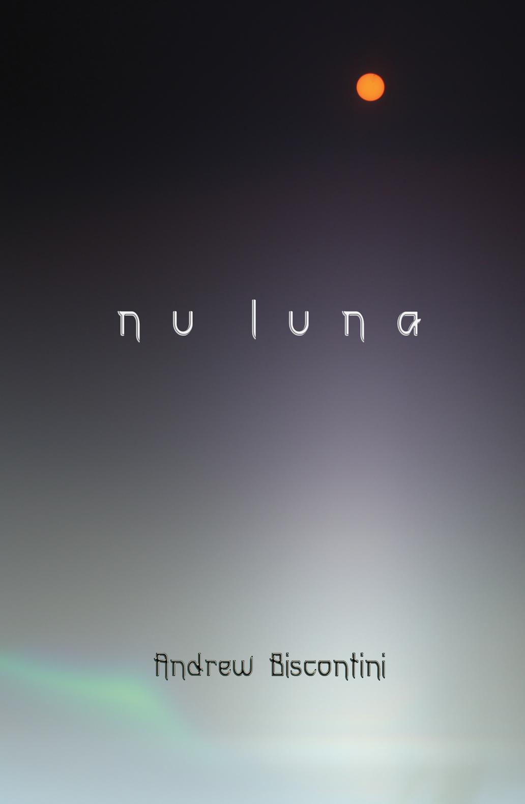 NU LUNA / Andrew Biscontini
