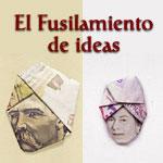 fusilamiento de ideas