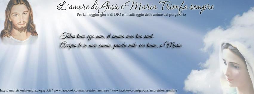 L'amore di Gesù e Maria Trionfa sempre
