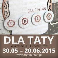 http://my-dream-craft.blogspot.ie/2015/05/wyzwanie-3-dla-taty_30.html