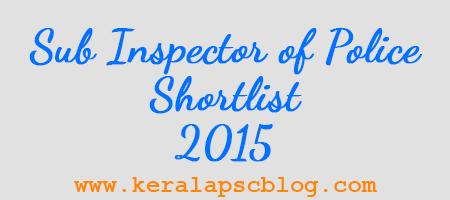 Kerala PSC Sub Inspector of Police Shortlist 2015