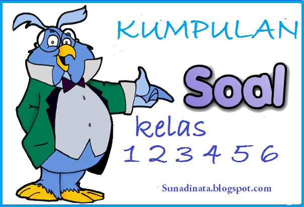 Soal SD Kurikulum 2006 ( KTSP )