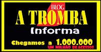 BLOG DO JORNAL A TROMBA CHEGA  A 1000.000.000