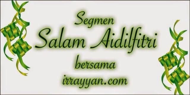 Segmen   Salam Aidilfitri bersama irrayyan.com
