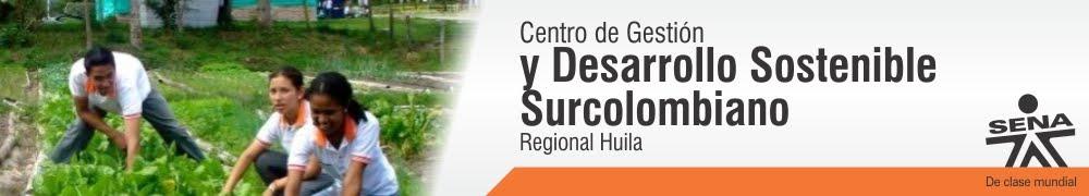 Centro de Gestión y Desarrollo Sostenible Surcolombiano - SENA Regional Huila