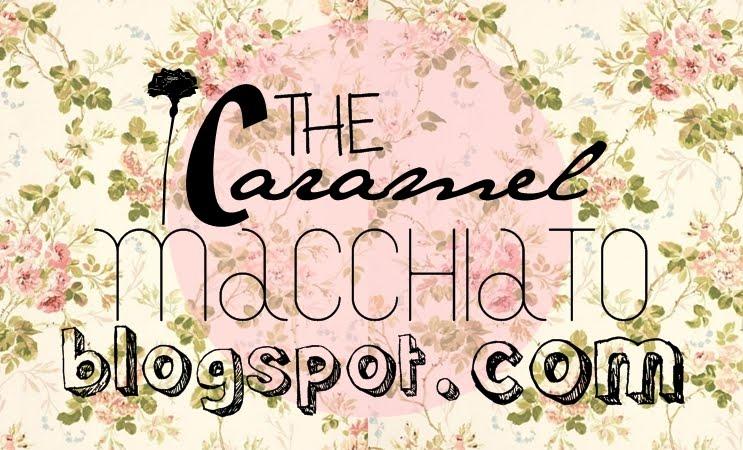 †he Caramel Macchiato.