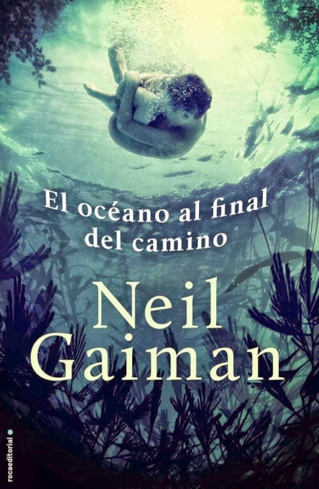 CREE LO QUE QUIERAS: RESEÑA: El océano al final del camino, de Neil ...