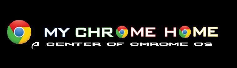 My Chrome Home