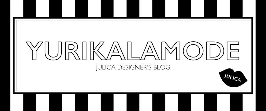 【YURIKALAMODE】JULICA designer's blog