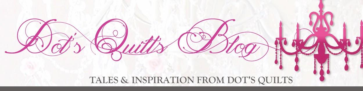 Dot's Quilts Blog