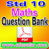 STD 10 MATHS QUESTION BANK