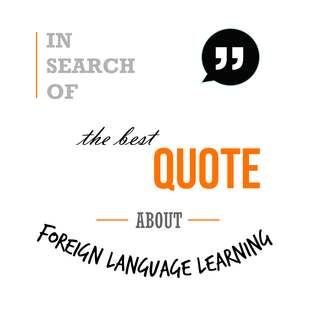 in search of the best quote about foreign language