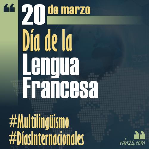20 de marzo – Día de la lengua francesa #DíasInternacionales