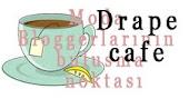 Drape Cafe deyim hadi sende gel bir çay içelim.