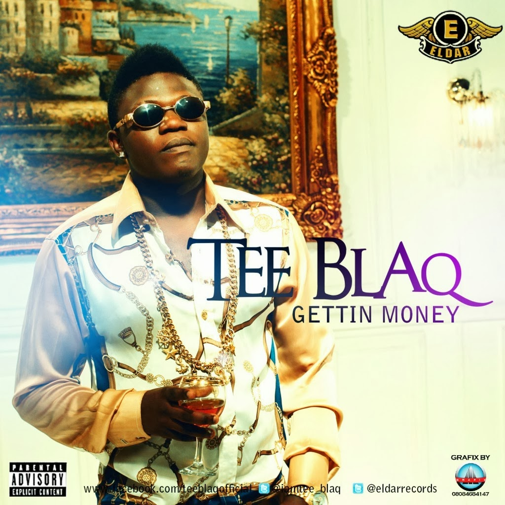 Tee Blaq - Getting Money [Video + Audio]