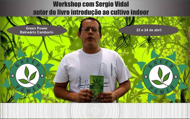 Workshop de Cultivo Indoor com Sérgio Vidal, autor do livro introdução ao cultivo indoor.