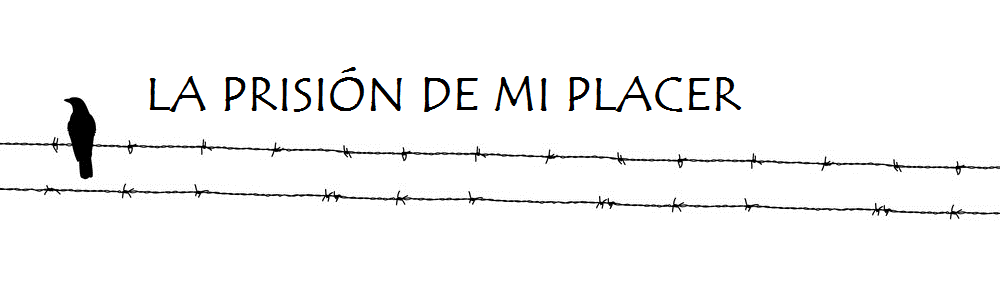 La Prisión de Mi Placer