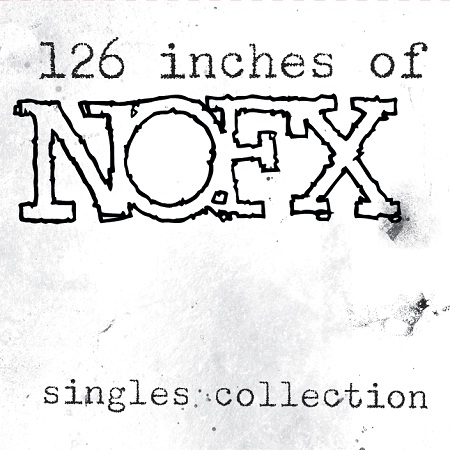 """Closing Time: Fat Wreck Chords Releasing """"126 Inches Of NOFX ..."""