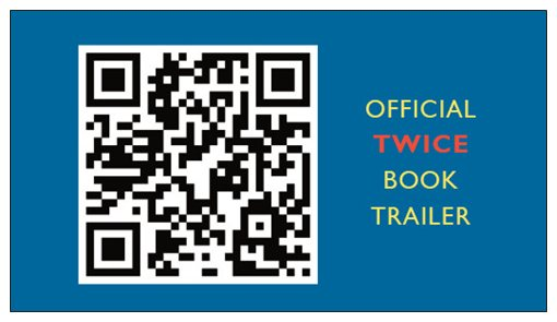 Official book trailer QR code for Twice: How I Became a Cancer-Slaying Super Man Before I Turned 21