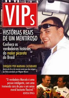 Vips - Histórias Reais de Um Mentiroso - filme completo