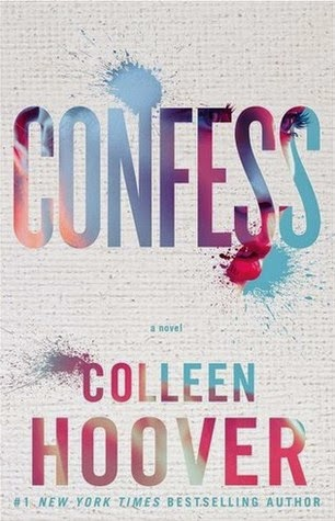 The reading diaries june 2015 confess by colleen hoover review currently still my favorite read of 2015 so far also loaned out but i have the ebook should i get the desire to read it fandeluxe Image collections
