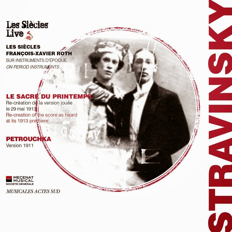 Stravinsky - Rite of Spring - Les Siecle, Francois-Xavier Roth