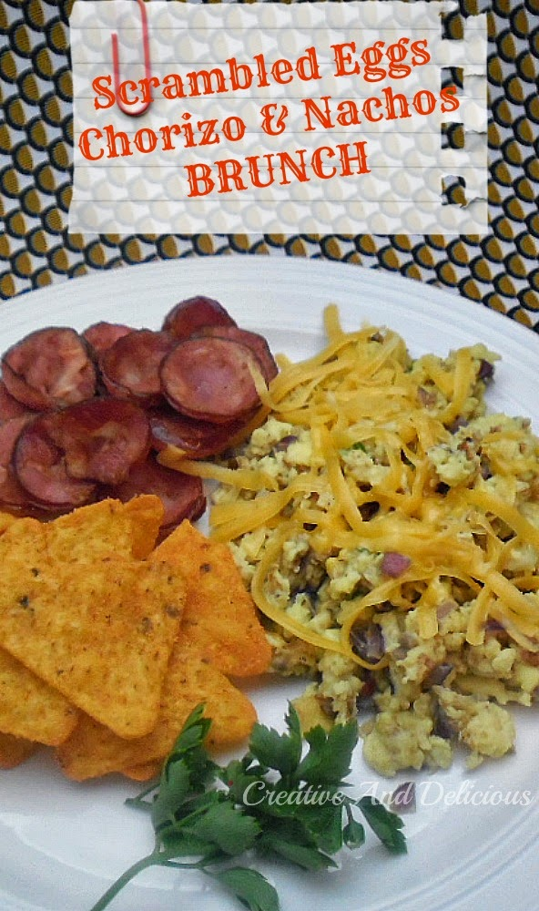 Scrambled Eggs Chorizo and Nachos Brunch ~ Rich, filling and complete brunch ~ perfect for a lazy weekend morning #Brunch #Breakfast #CompleteMeal