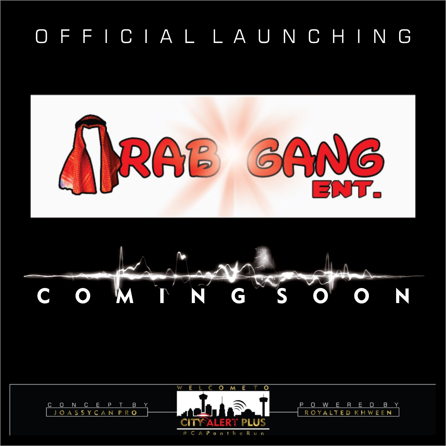 """ARAB GANG ENTERTAINMENT"" Set to Launch Officially #CityAlertPlus"