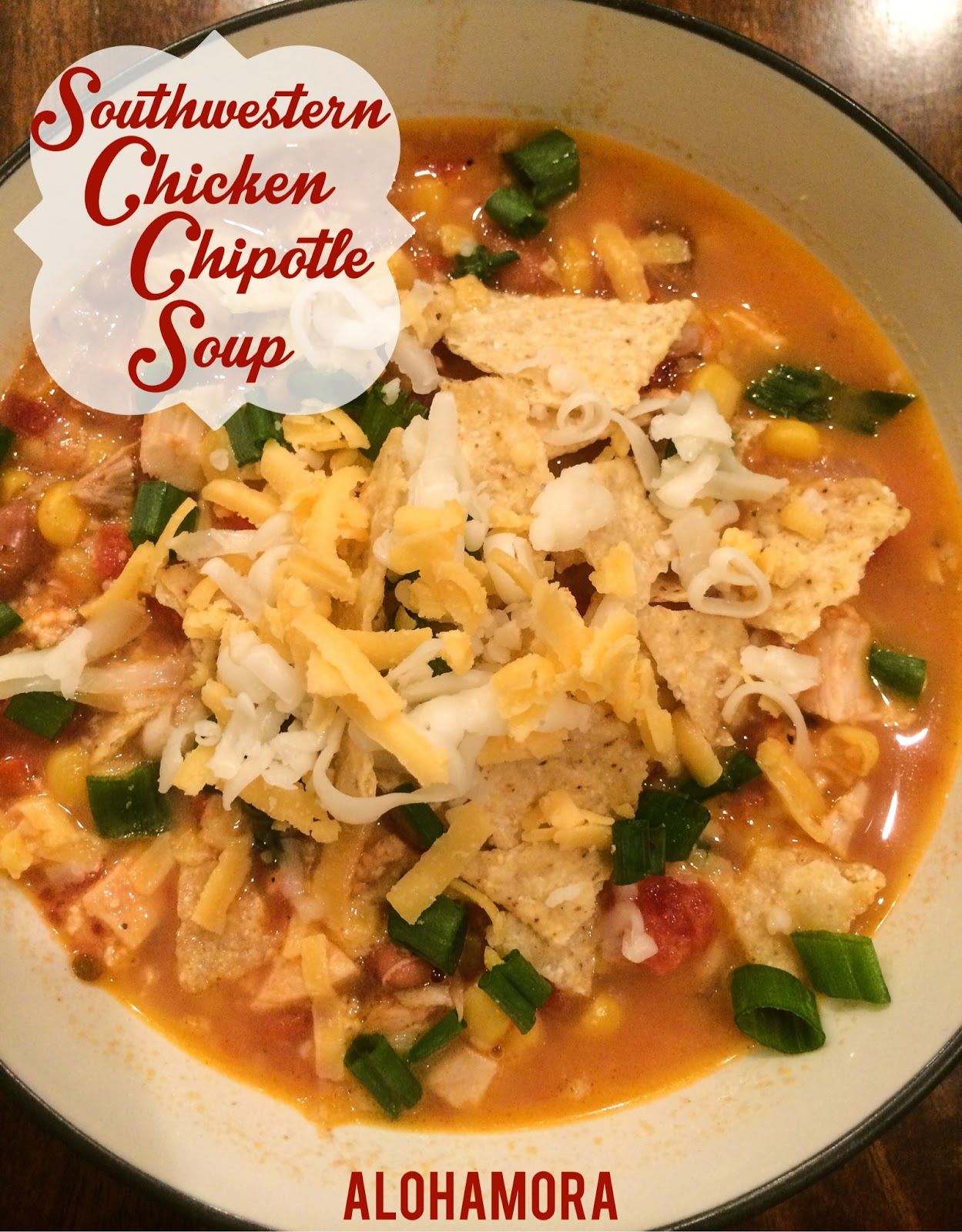 Southwestern Chicken Chipotle Soup... healthy, clean eating soup that is absolutely delicious!  Quick soup that's perfect for a week night meal.  Alohamora Open a Book http://www.alohamoraopenabook.blogspot.com/