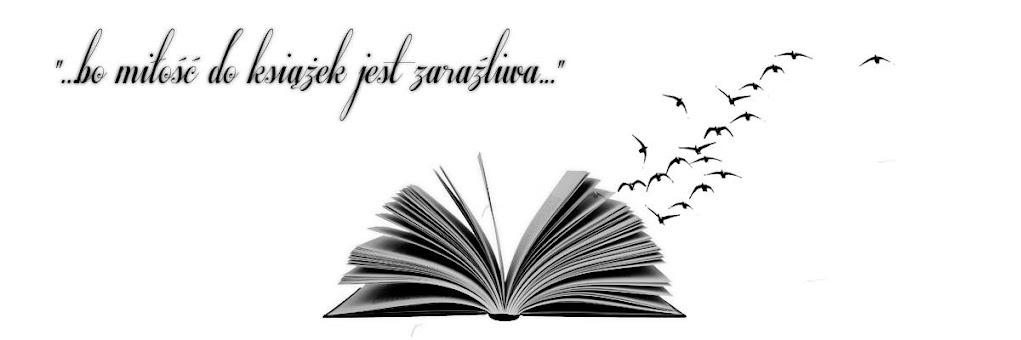 ... bo miłość do książek jest zaraźliwa ;)