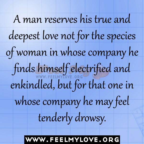 man reserves his true and deepest love not for the species