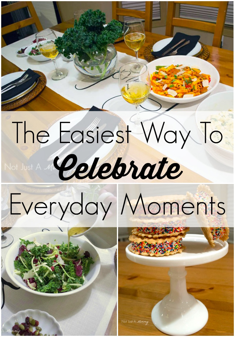 With a few easy ideas, I'm sharing the easiest way to celebrate everyday moments!