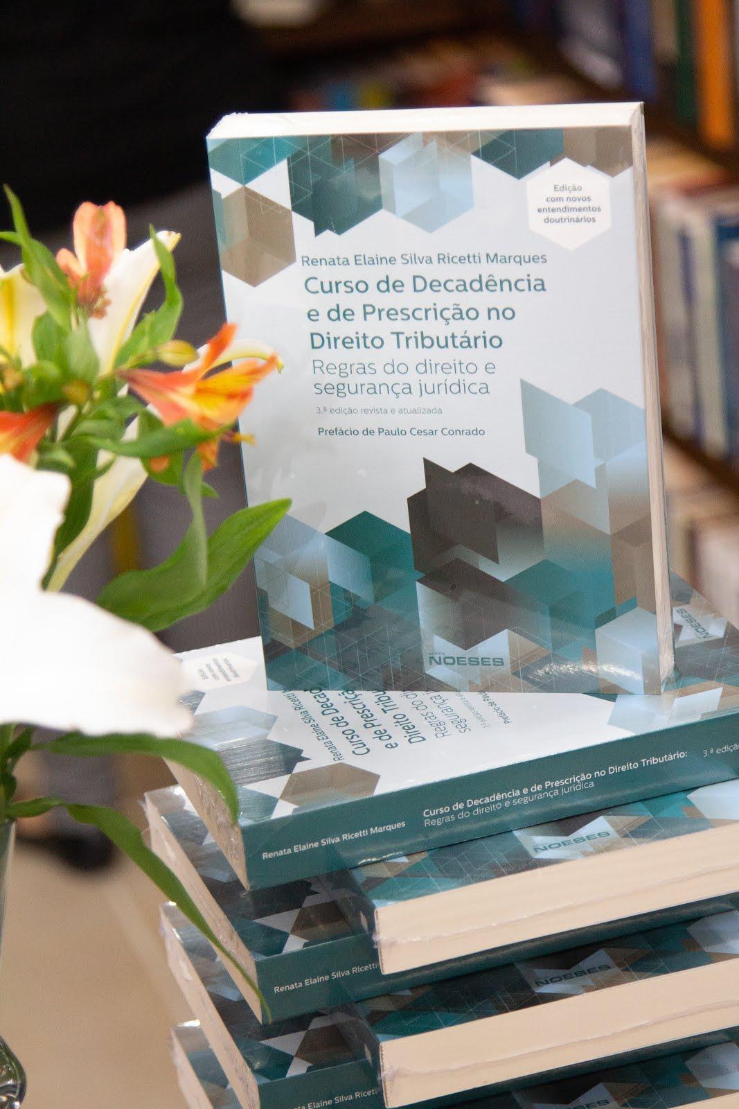 3ª ed. Curso de Decadência e de Prescrição no Direito Tributário
