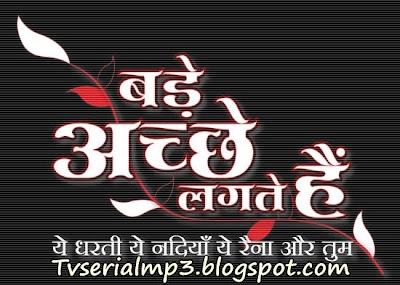 Free Download Bade Achhe Lagte Hain - Title Song.mp3