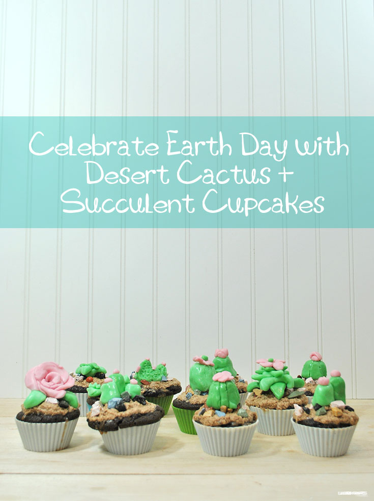 Celebrate Earth Day with Desert Cactus + Succulent Cupcakes