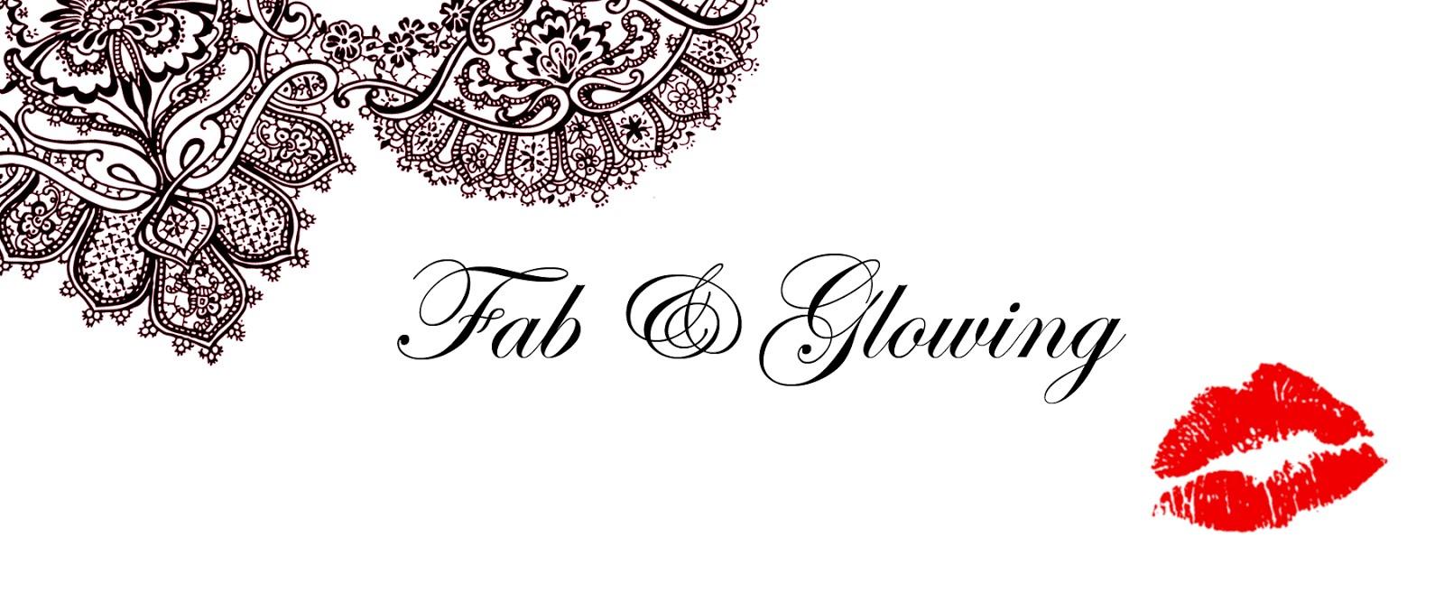 Fab & Glowing