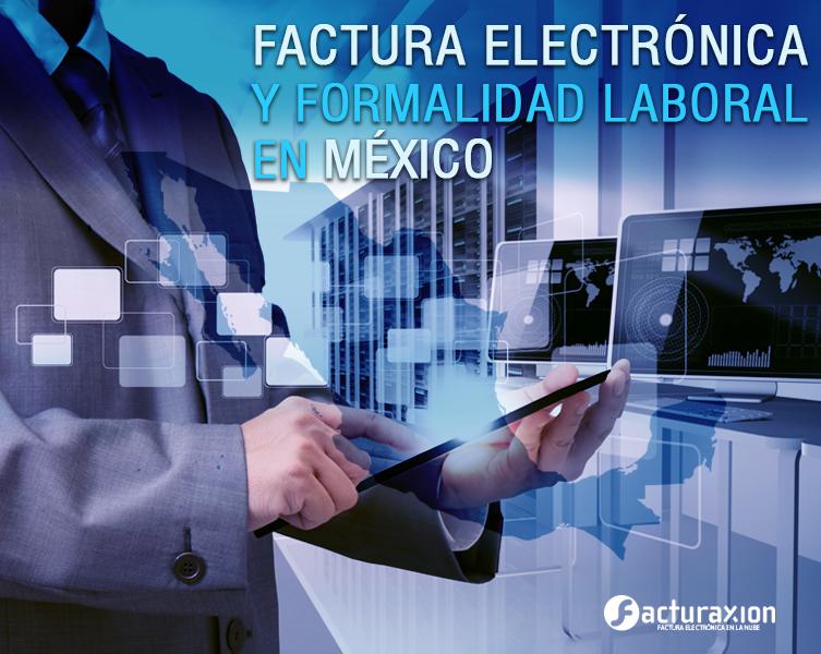 Factura electrónica y formalidad laboral en México